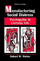 Manufacturing social distress : psychopathy in everyday life