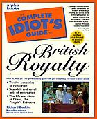 The complete idiot's guide to British royalty