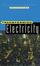 Transforming electricity : the coming generation of change