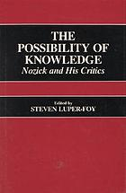 The Possibility of knowledge : Nozick and his critics