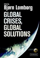 Global crises, global solutions : priorities for a world of scarcity