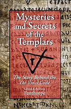 Mysteries and secrets of the Templars : the story behind the Da Vinci code
