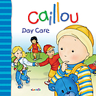 Caillou : day care