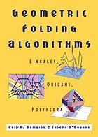 Geometric folding algorithms : linkages, origami, polyhedra