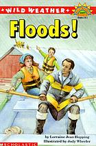 Wild weather : floods!