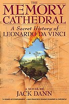 The memory cathedral : a secret history of Leonardo da Vinci