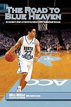 The road to blue heaven : an insider's diary of North Carolina's 2007 basketball season
