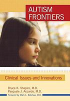 Autism frontiers : clinical issues and innovations