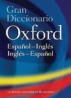 The Oxford Spanish dictionary : Spanish-English/English-Spanish