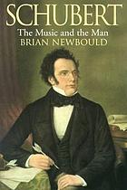 Schubert, the music and the man