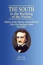 The South in the building of the nation : history of the southern states designed to record the South's part in the making of the American nation ; to portray the character and genius, to chronicle the achievements and progress and to illustrate the life and traditions of the southern people
