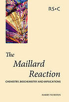 The Maillard reaction : chemistry, biochemistry, and implications