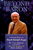 Beyond the Baron : a personal glance at Coach Adolph Rupp