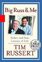Big Russ and me : [large print book discussion kit] : father and son : lessons of life