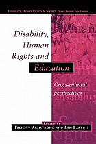 Disability, human rights and education : cross cultural perspectives