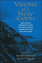 Visions of a new earth : religious perspectives on population, consumption, and ecology