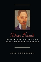 Dear friend : Rainer Maria Rilke and Paula Modersohn-Becker