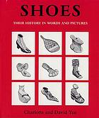 Shoes : their history in words and pictures