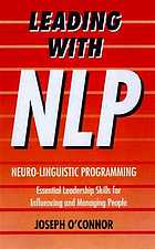 Leading with NLP : essential leadership skills for influencing and managing people