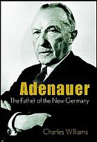 Adenauer the father of the new Germany
