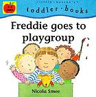 Freddie goes to playgroup