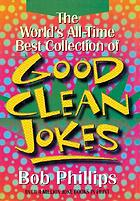 The world's all-time best collection of good clean jokes