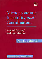 Macroeconomic instability and coordination : selected essays of Axel Leijonhufvud
