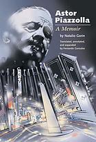 Astor Piazzolla : a memoir
