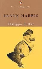 Frank Harris : a biography