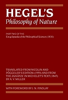 Hegel's Philosophy of nature; being part two of the Encyclopaedia of the philosophical sciences (1830)Hegel's philosophy of nature