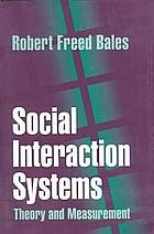 Social interaction systems : theory and measurement