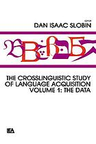 The Crosslinguistic study of language acquisition : the Data