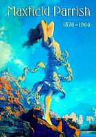 Maxfield Parrish : 1870-1966 : [exhibition, Pennsylvania academy of the fine arts, Philadelphia, Pennsylvania, June 19 - September 25, 1999, Currier gallery of art, Manchester, New Hampshire, November, 6, 1999 - January, 23, 2000, Memorial art gallery of the university of Rochester, Rochester, New York, February, 19 - April 30, 2000, Brooklyn museum of art, Brooklyn, New York, May, 26 - August, 6, 2000