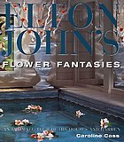 Elton John's flower fantasies : an intimate tour of his houses and garden