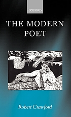 The modern poet : poetry, academia, and knowledge since the 1750s