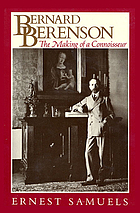 Bernard Berenson : the making of a connoisseur