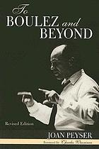 To Boulez and beyond : music in Europe since The rite of spring