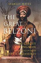 The great Belzoni : the circus strongman and explorer who recovered Egypt's finest treasures