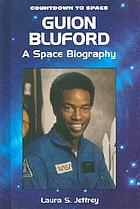 Guion Bluford : a space biography