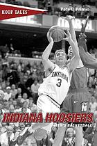 Hoop tales : Indiana Hoosiers men's basketball