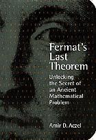 Fermat's last theorem : unlocking the secret of an ancient mathematical problem