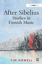 After Sibelius : studies in Finnish music