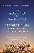 From age-ing to sage-ing : a profound new vision of growing older