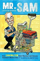 Mr. Sam : how Sam Walton built Wal-Mart and became America's richest man