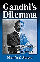 Gandhi's dilemma : nonviolent principles and nationalist power