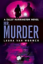 Mr. Murder : a Sally Harrington novel