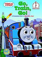 Go, train, go! : a Thomas the Tank Engine story
