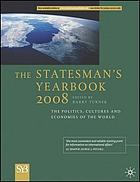 The statesman's yearbook 2008 : the politics, cultures and economies of the world