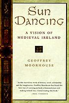 Sun dancing : a vision of medieval Ireland