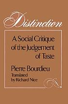 Distinction : a social critique of the judgement of taste